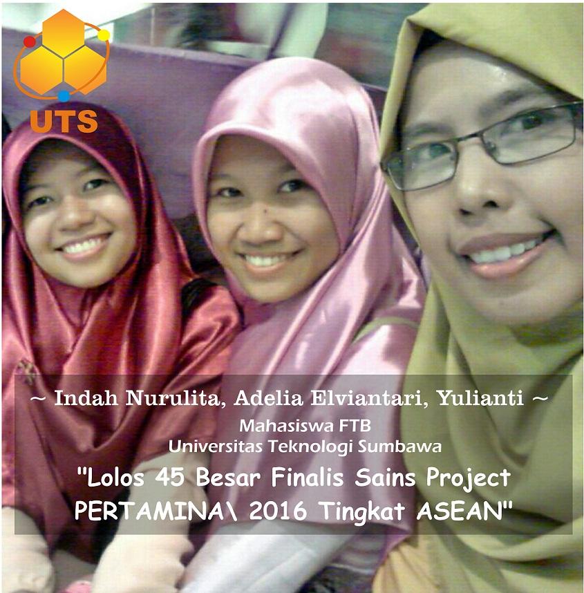 Tim Mahasiswa FTB UTS Lolos 45 Besar Project Sains Pertamina Tingkat ASEAN